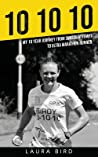 10 10 10: My 10 year journey from suicide attempt to ultra marathon runner