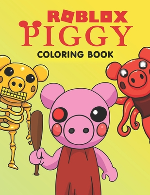 Roblox Piggy Coloring Book A Cool Coloring Book For Kids With Roblox Piggy Designs To Color Relax And Relieve Stress By Roubla Press