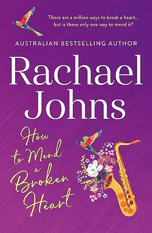 How To Mend A Broken Heart by Rachael Johns