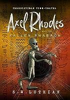 Axel Rhodes and the Fallen Pharaoh (Axel Rhodes Adventures #3)