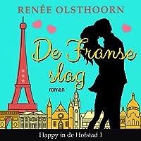 De Franse slag (Happy in de Hofstad, #1)