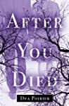 After You Died by Dea Poirier
