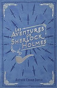 LES CLASSIQUES DE LA LITTÉRATURE EUROPEENNE 01: LES AVENTURES DE SHERLOCK HOLMES