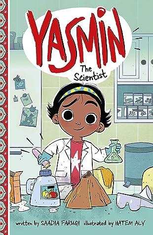 Yasmin the Scientist by Saadia Faruqi