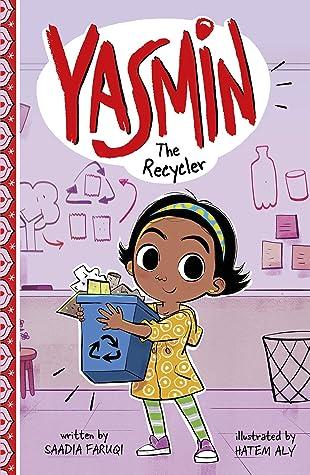 Yasmin the Recycler by Saadia Faruqi