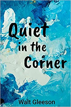 Quiet in the Corner