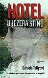 Hotel u Jezera stínů by Daniela  Tully