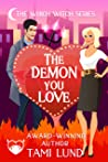 The Demon You Love: A Paranormal Chick Lit Novel (Which Witch Series Book 1)