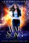 War Song (The Rift Chronicles, #2)