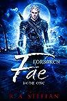 Forsaken Fae by R.A. Steffan