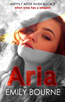Aria: A Romantic Suspense Little Mermaid Retelling (Happily After When Book 2)