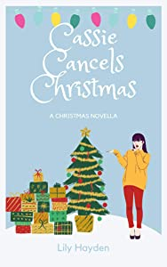 Cassie Cancels Christmas: A Fun, Festive Novella about the Real Magic of Christmas