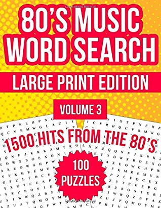 80's Music Word Search Large Print, Volume 3: 100 Word Search Puzzles Featuring All The Hits From The 1980s