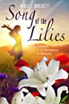 Song of the Lilies: An Inspirational Christian Novel of Romance, Tragedy, and Redemption