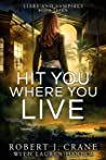 Hit You Where You Live (Liars and Vampires Book 7)