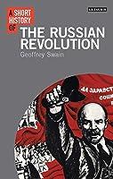 A Short History of the Russian Revolution (Short Histories)