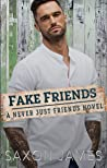 Fake Friends (Never Just Friends, #2)