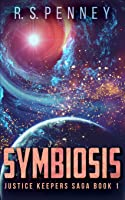 Symbiosis (Justice Keepers Saga Book 1)
