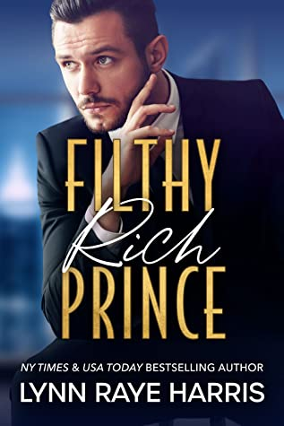 Filthy Rich Prince (Filthy Rich Billionaires #2)