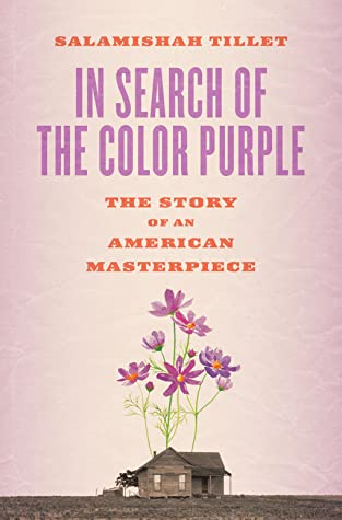 In Search of the Color Purple: The Story of Alice Walker's Masterpiece