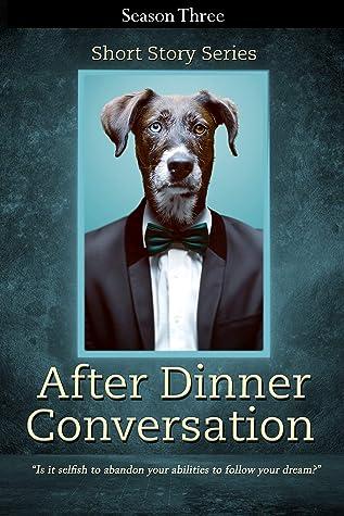 After Dinner Conversation - Season Three by Kolby Granville (Editor)