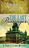 The Last Passenger: A Charles Lenox Mystery