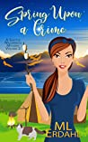 Spring Upon a Crime (A Seattle Wilderness Mystery Book 2)