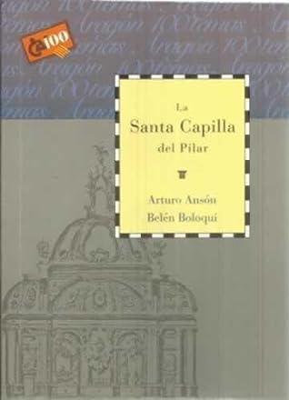 La Santa Capilla del Pilar by Arturo Ansón Navarro