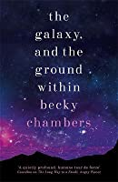The Galaxy, and the Ground Within (Wayfarers #4)