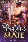 Phantom's Mate (Wild Blood Shifters #6)