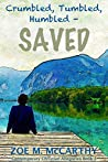 Crumbled, Tumbled, Humbled—Saved (Contempory Christian Allegories, #1)