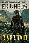 River Raid (The Scorpion Squad Military Thrillers Book 4)