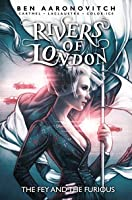 Rivers of London Volume 8: The Fey and the Furious