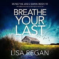 Breathe Your Last (Detective Josie Quinn, #10)