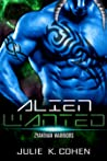 Alien Wanted (Zyanthan Warriors, #1)