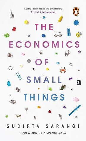 Economics of Small Things by Sudipta Sarangi