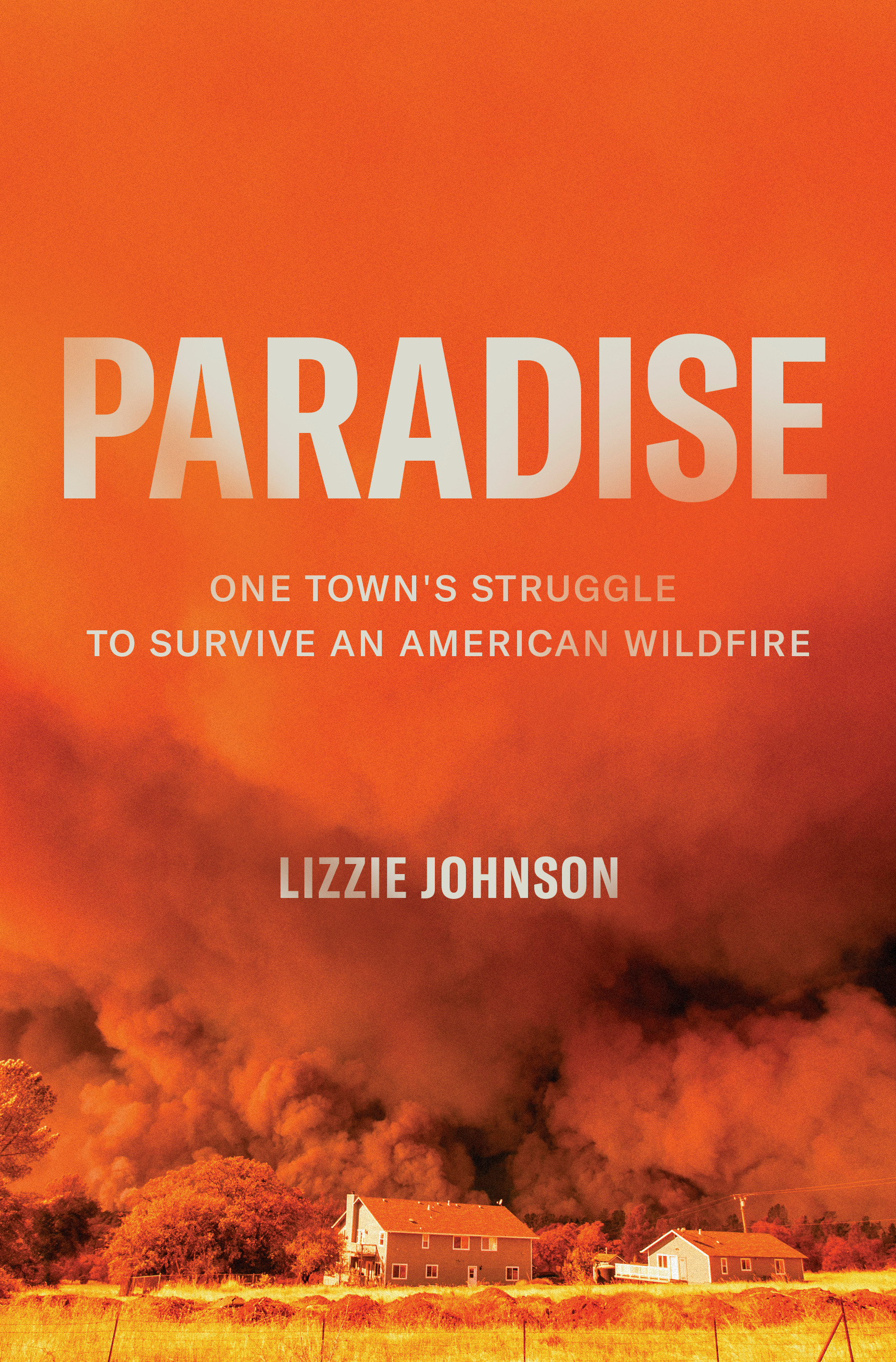 Paradise: One Town's Struggle to Survive an American Wildfire