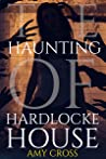 The Haunting of Hardlocke House