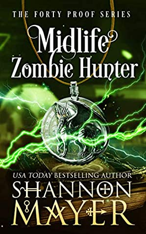 Midlife Zombie Hunter (Forty Proof, #5)