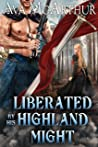 Liberated by his Highland Might (Tales Of Highland Might #2)