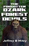 Sasquatch 6: The Forgotten Ozark Forest Devils (Sasquatch Adventures)