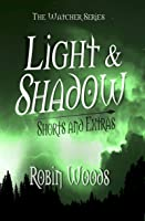 Light & Shadow: The Watcher Series Shorts and Extras
