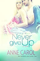Never Give Up (Faithfully Yours Book 4)