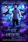 The Air Omen (Hidden Legends: Academy of Magical Creatures, #4)