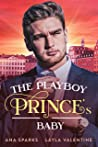 The Playboy Prince's Baby (Royal Heat Book 4)