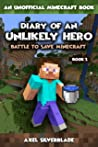 Diary of an Unlikely Hero - Battle to save Minecraft - eBook 2: Unofficial Minecraft Book Series (Volume 2)