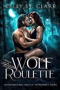 Wolf Roulette (Werewolf Dens, #3)