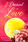 I Dreamt of Love: Poetry Collection