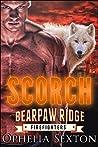 Scorch (Bearpaw Ridge Firefighters, #11)