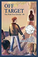 Off Target: The Path You Choose - #1